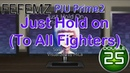 """PIU 펌프 Just Hold on(To all Fighters) D25 """"3 Great"""" FC 풀콤보"""