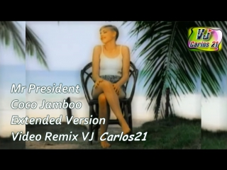Mr President - Coco Jamboo (Extended Version)