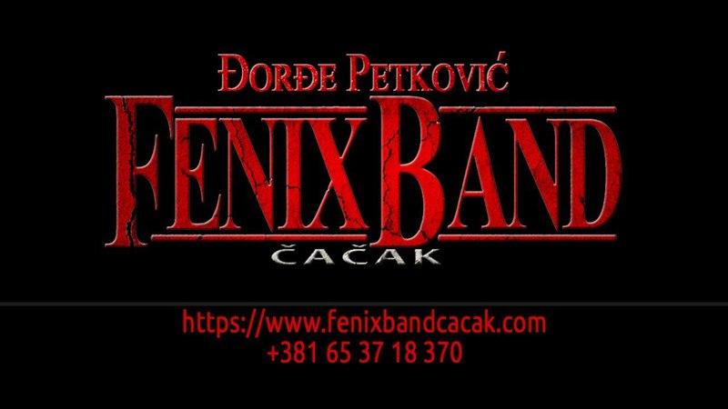 DJORDJE PETKOVIC I FENIX BAND CACAK-CACAK-TI SI LEK ZA MOJU DUSU-www.fenixbandcacak.com