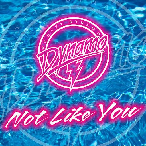 Scotty Dynamo альбом Not Like You