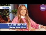J.Lo and Ellen Play Never Have I Ever Original