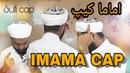 HOW TO TIE IMAMAH CAP'S (SUFI CAP)
