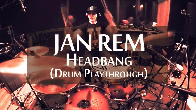 Jan Rem Headbang Drum Playthrough by Vladimir Belkov