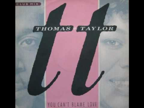 Thomas and Taylor You Cant Blame Love 1986