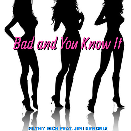 Filthy Rich альбом Bad and You Know It (feat. Jimi Kendrix)