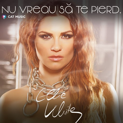 Ellie White альбом Nu Vreau Sa Te Pierd