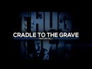 Thug Life - Cradle To The Grave | От колыбели до могилы