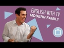 Learn English with TV Shows Modern Family Explicit