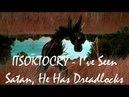 ITSOKTOCRY - I've Seen Satan, He Has Dreadlocks   「ПЕРЕВОД」「RUS SUB」