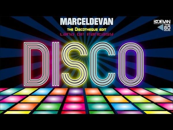 MarcelDeVan - Land Of Fantasy [ Discotheque Edit ]