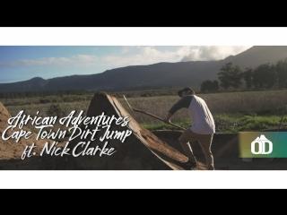 African Adventures - Cape Town Dirt Jump ft. Nick Clarke