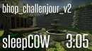 CSGO BHOP - bhop_challenjour_v2 in 305 by sleepCOW