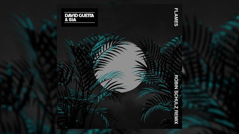 David Guetta Sia - Flames (Robin Schulz Remix)