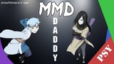 PSY MMD - D A D D Y (Naruto to Boruto - orochimaru's son)