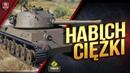 45TP Habicha / Польский Тяж с Фугасницей / Habich ciężki worldoftanks wot танки — wot-vod