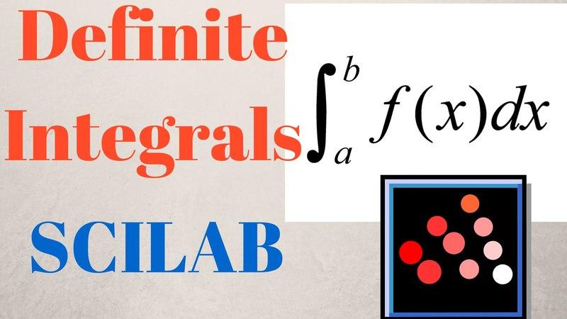 Definite Integrals in SCILAB Part 01 [TUTORIAL]