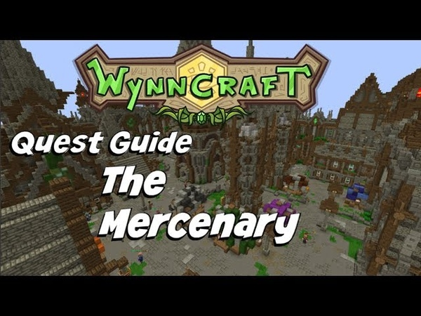 The Mercenary | Wynncraft Quest Guide [Remade]
