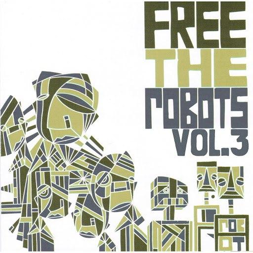 Free The Robots альбом Free the Robots EP Vol.3