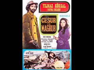 Cesur ve Mağrur - Yılmaz Köksal  Fatma Belgen (1973 - 71 Dk)