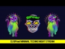 DJ BPow Minimal techno night stream ночной минимал техно стрим