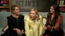 Sarah, Cate and Sandra talk Ocean's 8