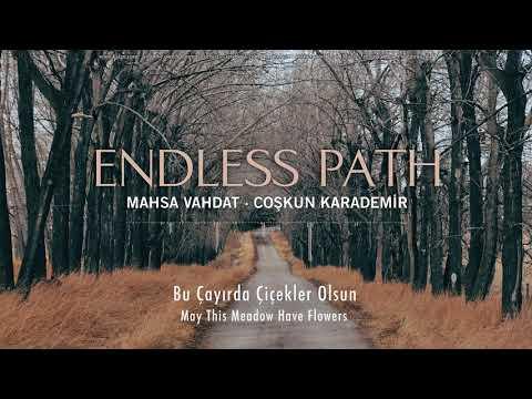Mahsa Vahdat Coşkun Karademir - Bu Çayırda Çiçekler Olsun [ Endless Path © 2018 Kalan Müzik ]