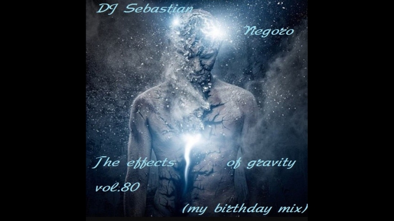 DJ Sebastian Negoro-The effects of gravity. vol.80