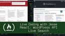 React: WordPress API Live Search - Live Coding with Jesse