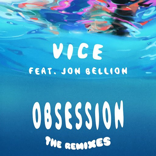 Vice альбом Obsession (feat. Jon Bellion) [The Remixes]