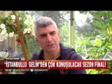 """""""İstanbullu Gelin""""den Çok Konuşulacak Sezon Finali!"""