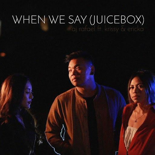 AJ Rafael альбом When We Say (Juicebox) [feat. Krissy & Ericka]
