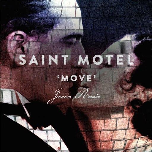 Saint Motel альбом Move (Jenaux Remix)