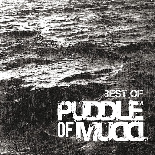 Puddle of Mudd альбом Best Of