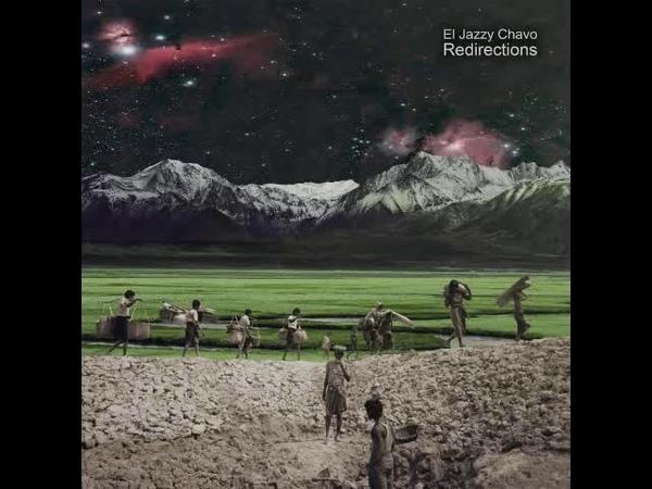 El Jazzy Chavo - Redirections [Full Album]
