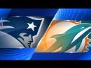 Week 14 / 11.12.2017 / New England Patriots @ Miami Dolphins