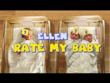 Ellen Rate My Baby: Staff Edition RUS SUB