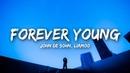 John De Sohn - Forever Young (Lyrics) ft. Liamoo