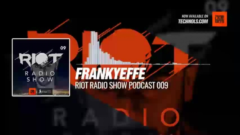 Techno music with @FRANKYEFFE - Riot Radio Show Podcast 009 Periscope