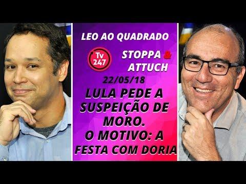 Leo ao quadrado Lula pede a suspeição de Moro. O motivo a festa com Doria