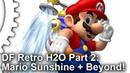 DF Retro H2O Часть 2: Рендеринг воды в Super Mario Sunshine и Beyond!