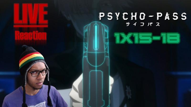 [Vezaks: реакция] Система Сивилла. Психопаспорт/Psycho-pass - 1 сезон 15-18 серии