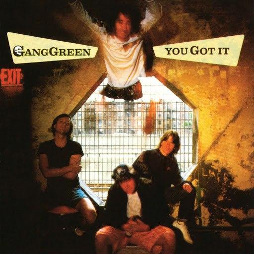 Gang Green альбом You Got It