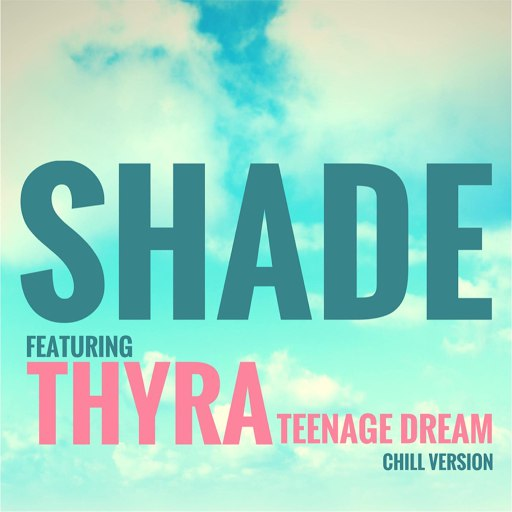 Shade альбом Teenage Dream