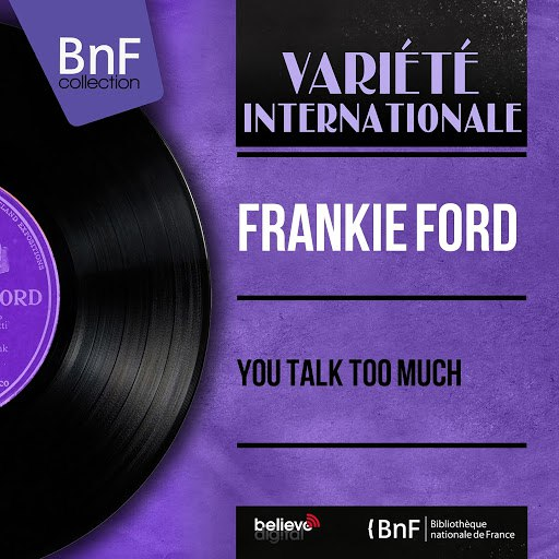 Frankie Ford альбом You Talk Too Much (Mono Version)