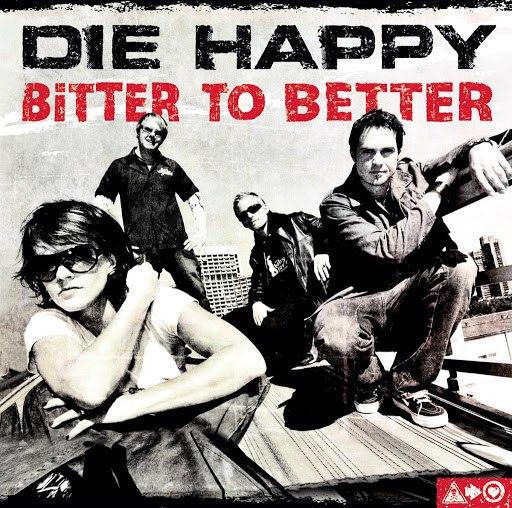 Die Happy альбом Bitter To Better