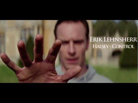X-men | Erik Lehnsherr | Cherik (maybe)| Halsey – Control