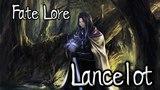 Fate Lore - The Tale of Lancelot