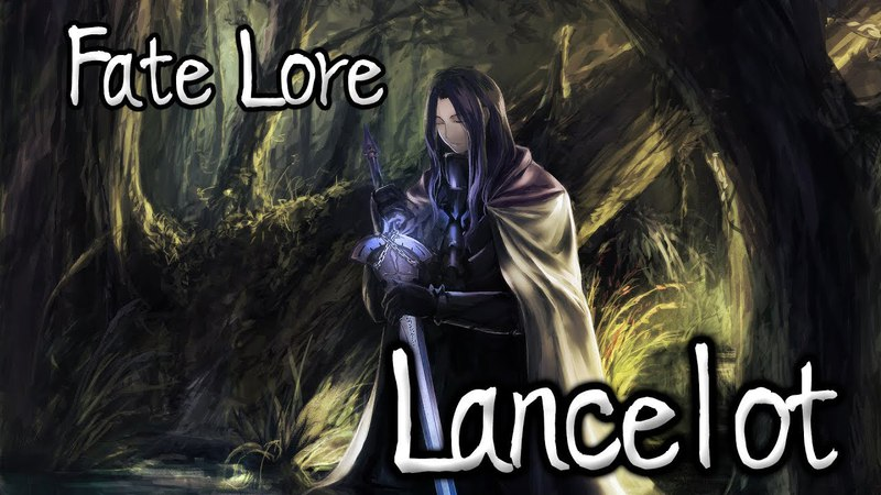 Fate Lore - The Tale of Lancelot