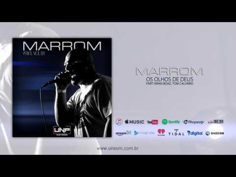 08 - Marrom - Os Olhos de Deus feat. Tom Calvário Hiran Boaz