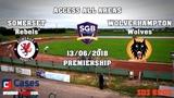 Somerset Rebels vs Wolverhampton Wolves 'Access All Areas' Premiership 13062018